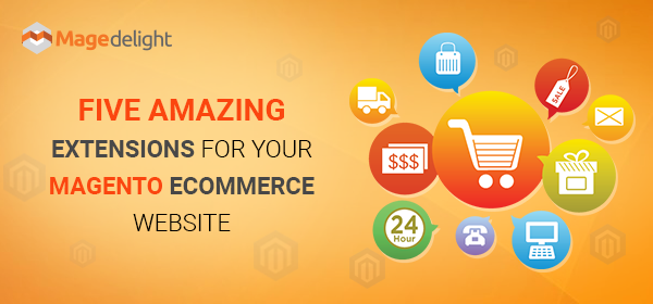 Five amazing extensions for your magento ecommerce website